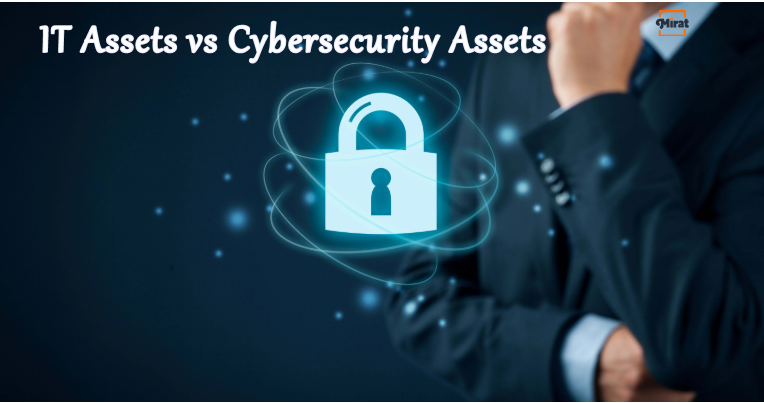 Managing IT assets vs Managing cybersecurity assets