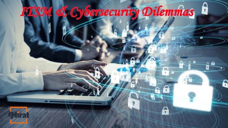 ITSM & Cybersecurity dilemmas